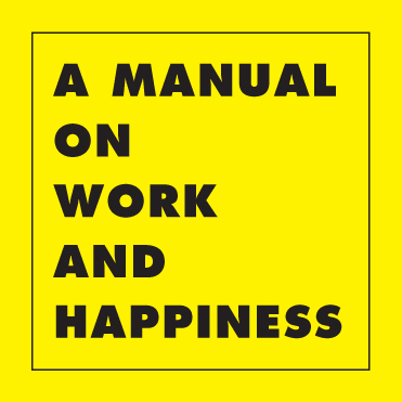 A Manual on Work and Happiness . Marvila